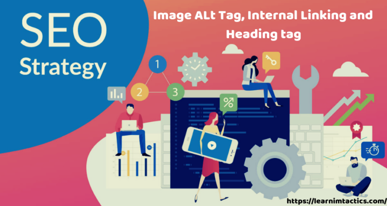 Alt tag Internal Linking Heading tag